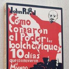 Libros de segunda mano: DIEZ DÍAS QUE CONMOVIERON AL MUNDO. CÓMO TOMARON EL PODER LOS BOLCHEVIQUES - REED, JOHN. Lote 270417293