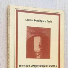 Libros de segunda mano: AUTOS DE LA INQUISICIÓN DE SEVILLA (SIGLO XVII) - DOMÍNGUEZ ORTIZ, ANTONIO. Lote 270417368