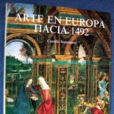 Libros de segunda mano: ARTE EN EUROPA HACIA 1492- CAMILLO SEMENZATO. EDITORIAL ANAYA. Lote 271696518