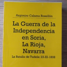 Livros em segunda mão: LA GUERRA DE LA INDEPENDENCIA EN SORIA, RIOJA, NAVARRA, ARGIMIRO CALAMA, ED. MIN. DEFENSA, 1996 RARO. Lote 275525173