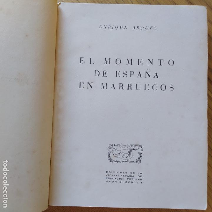Libros de segunda mano: El momento de España en Marruecos, Enrique Arques, 1942. Vicesecretaria de Educación Popular - Foto 7 - 275912793