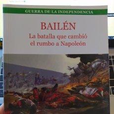 Libros de segunda mano: BAILÉN : LA BATALLA QUE CAMBIO EL RUMBO DE NAPOLEON ALCAIDE YEBRA, J.A. LA ESPADA Y LA PLUMA, 2005. Lote 275917518