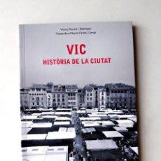 Libros de segunda mano: VIC. HISTÒRIA DE LA CIUTAT - VICENÇ PASCUAL RODRÍGUEZ. Lote 275971543