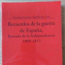 Libros de segunda mano: RECUERDOS DE LA GUERRA DE ESPAÑA, 1809-1813. ANTOINE APOLLINAIRE, MIN. DEFENSA, 2007. Lote 276111703