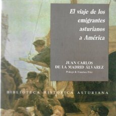 Libros de segunda mano: EL VIAJE DE LOS EMIGRANTES ASTURIANOS A AMÉRICA.. Lote 276142853