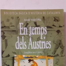 Libros de segunda mano: EN TEMPS DELS AUSTRIES. ED BARCANOVA. Lote 276296123