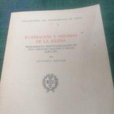 Libros de segunda mano: A. MUESTRE. ILUSTRACIÓN Y REFORMA DE LA IGLESIA. PENSAMIENTO POLÍTICO-RELIGIOSO DE D. G. MAYANS.... Lote 276296618