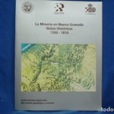 Libros de segunda mano: LA MINERÍA EN NUEVA GRANADA - NOTAS HISTÓRICAS 1500-1810 - BOLETÍN GEOLÓGICO Y MINERO 1992. Lote 276671213