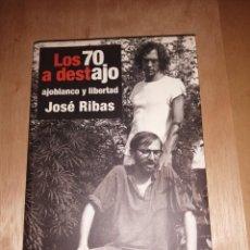 Libros de segunda mano: LOS 70 A DESTAJO, AJOBLANCO Y LIBERTAD, JOSE RIBAS,. Lote 288682133