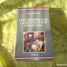 Livros em segunda mão: LOS HOMBRES DE LA REVOLUCION FRANCESA. LOUIS MADELIN. EDT. VERGARA, ARGENTINA 1ª EDC.1989. Lote 276941148