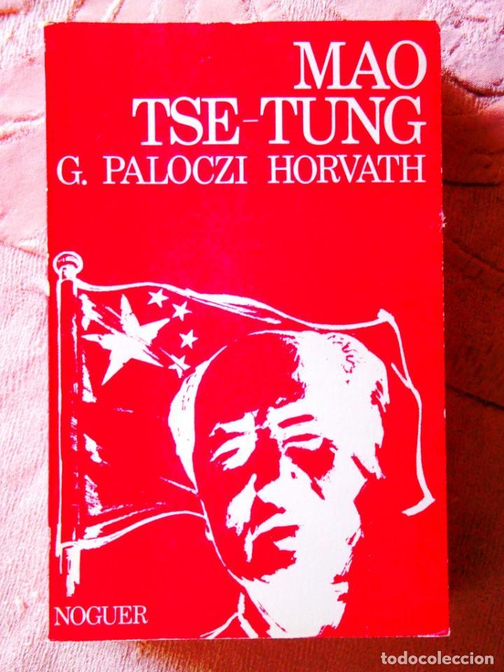 G. PALOCZI HORBATH: MAO TSE-TUNG (Libros de Segunda Mano - Historia Moderna)