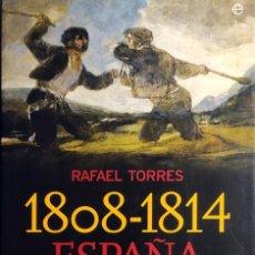 Libros de segunda mano: 1808 – 1814 : ESPAÑA CONTRA ESPAÑA : CLAVES Y HORRORES DE LA PRIMERA GUERRA CIVIL / RAFAEL TORRES.. Lote 277190808
