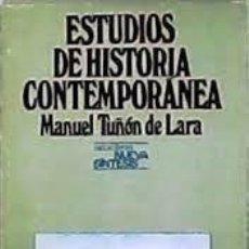Libros de segunda mano: ESTUDIOS DE HISTORIA CONTEMPORÁNEA MANUEL TUÑÓN DE LARA. Lote 277296088