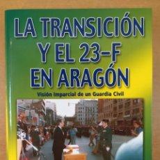 Libros de segunda mano: LA TRANSICIÓN Y EL 23-F EN ARAGÓN / JOSÉ ENRIQUE ALONSO DEL BARRIO / 2006. EDITORIAL DELSAN. Lote 277553868