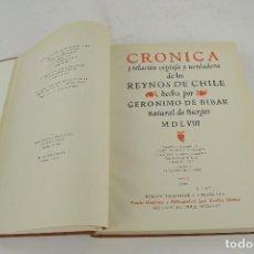 Libros de segunda mano: CRÓNICA Y RELACIÓN COPIOSA Y VERDADERA DE LOS REYNOS DE CHILE, 1966, FACSÍMIL, GERÓNIMO DE BIBAR.. Lote 277580923