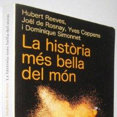 Libros de segunda mano: LA HISTORIA MES BELLA DEL MON - HUBERT REEVES Y OTROS - EN CATALAN. Lote 277744423