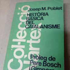 Libros de segunda mano: HISTORIA BASICA DEL CATALANISME, JOSEP M.POBLET. Lote 277754733