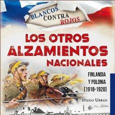 Libros de segunda mano: LOS OTROS ALZAMIENTOS NACIONALES. FINLANDIA Y POLONIA 1918-1920 - DIEGO URBAN - GALLAND BOOKS. Lote 277761498