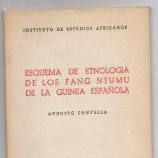 Libros de segunda mano: ESQUEMA DE ETNOLOGIA DE LOS FANG NTUMU DE LA GUINEA ESPAÑOLA. AUGUSTO PANYELLA. 1959. Lote 278324998