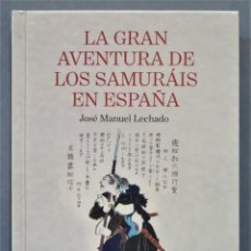 Libros de segunda mano: LA GRAN AVENTURA DE LOS SAMURÁIS EN ESPAÑA. LECHADO. Lote 278365353