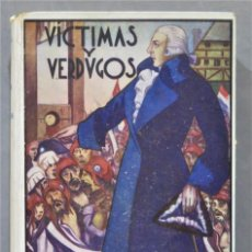 Libros de segunda mano: VÍCTIMAS Y VERDUGOS. CUADROS DE LA REVOLUCIÓN FRANCESA. Lote 278449763