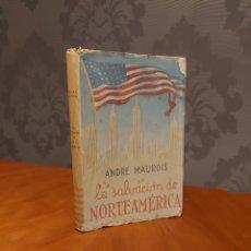 Libros de segunda mano: LA SALVACIÓN NORTEAMÉRICA ANDRÉ MAUROIS 1944. Lote 278591208