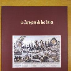 Libros de segunda mano: LA ZARAGOZA DE LOS SITIOS / WIFREDO RINCÓN GARCÍA / ZARAGOZA, 2008. Lote 286441908