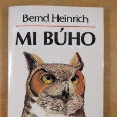 Libros de segunda mano: MI BÚHO / BERND HEINRICH / 1ªED.1989. LABOR. Lote 286595318