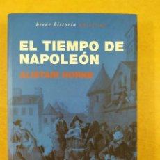 Libros de segunda mano: EL TIEMPO DE NAPOLEÓN / ALISTAIR HORNE / 2005. DEBATE. Lote 286789343