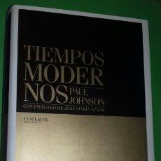 Libros de segunda mano: PAUL JOHNSON: TIEMPOS MODERNOS. CVM LAVDE HOMOLEGENS, 2007.. Lote 286972248