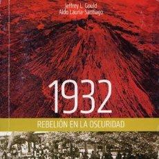 Libros de segunda mano: 1932 REBELION EN LA OSCURIDAD. JEFFREY L. COULD Y ALDO LAURIA-SANTIAGO. 2008. Lote 287321263