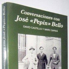 Libros de segunda mano: CONVERSACIONES CON JOSE PEPIN BELLO - DAVID CASTILLO Y MARC SARDA - ILUSTRADO. Lote 287472768