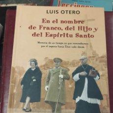 Libros de segunda mano: LOTE FRANCO. EN EL NOMBRE DE FRANCO, EL HIJO Y EL ESPÍRITU SANTO. F. FRANCO UN SIGLO DE ESPAÑA.. Lote 287905703