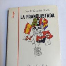 Libros de segunda mano: LA FRANQUISTADA . JOSÉ MARÍA FERNÁNDEZ AGUILLO . ... . HISTORIA MILITAR. Lote 287905888