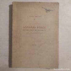 Libros de segunda mano: ANTONIO PÉREZ. SECRETARIO DE FELIPE II, UNA VIDA BORRASCOSA. GARCÍA MERCADAL, J.. Lote 287907943