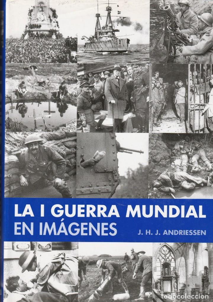LA I PRIMERA GUERRA MUNDIAL EN IMÁGENES. J H J ANDRIESSEN. (Libros de Segunda Mano - Historia Moderna)