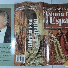 Libros de segunda mano: RICARDO DE LA CIERVA, HISTORIA TOTAL DE ESPAÑA. EDIT. FÉNIX, 1998. 1.104 PÁGINAS.. Lote 288375448