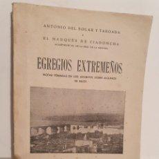 Libros de segunda mano: EGREGIOS EXTREMEÑOS. ANTONIO DEL SOLAR Y TABOADA Y EL MARQUES DE CIADONCHA. 1946.. Lote 288394208