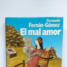 Libros de segunda mano: EL MAL AMOR - FERNANDO FERNÁN-GÓMEZ - ED. PLANETA, 1987. Lote 288644543