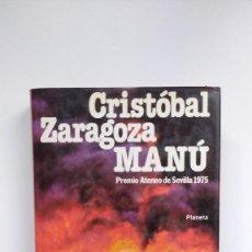 Libros de segunda mano: MANÚ - CRISTÓBAL ZARAGOZA - ED. PLANETA, 1975. Lote 288644788