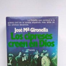 Libros de segunda mano: LOS CIPRESES CREEN EN DIOS - JOSÉ Mª GIRONELLA - ED. PLANETA, 1979. Lote 288646143