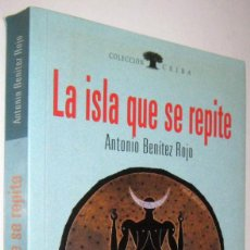 Libros de segunda mano: LA ISLA QUE SE REPITE - ANTONIO BENITEZ ROJO. Lote 288674618