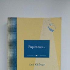 Libros de segunda mano: PEQUEÑECES... - LUIS COLOMA - MARE NOSTRUM COMUNICACIÓN, 2005. Lote 288681818
