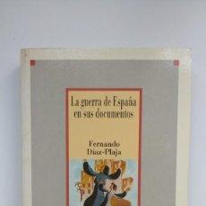 Libros de segunda mano: LA GUERRA DE ESPAÑA EN SUS DOCUMENTOS - FERNANDO DÍAZ-PLAJA - ED. SARPE, 1986. Lote 288682113