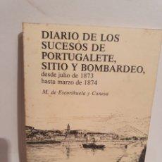 Libros de segunda mano: DIARIO DE LOS SUCESOS DE PORTUGALETE, SITIO Y BOMBARDEO. M. ESCORIGUELA Y CONESA.. Lote 288686648