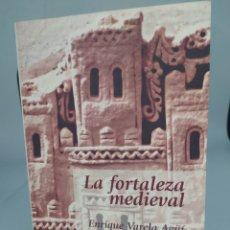 Libros de segunda mano: LA FORTALEZA MEDIEVAL ENRIQUE VARELA AGÜI JUNTA DE CASTILLA Y LEÓN. Lote 288688138