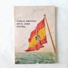 Libros de segunda mano: CHARLAS MARÍTIMAS CON EL JOVEN ESPAÑOL. NOVAS, MANUEL R.. Lote 288699793