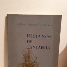 Libros de segunda mano: INDIANOS EN CANTABRIA. MANUEL PEREDA DE LA REGUERA. SANTANDER 1968.. Lote 288703528