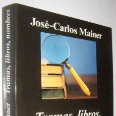Libros de segunda mano: TRAMAS, LIBROS, NOMBRES - PARA ENTENDER LA LITERATURA ESPAÑOLA, 1944-2000 - JOSE-CARLOS MAINER. Lote 288984203
