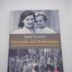 Libros de segunda mano: HUYENDO DEL HOLOCAUSTO A TRAVÉS DEL PIRINEO POR JOSEP CALVET 2015. Lote 288997083